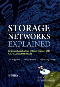 Storage Networks Explained: Basics and Application of Fibre Channel SAN, NAS iSCSI and InfiniBand-cover