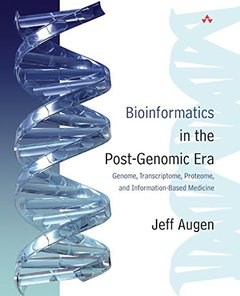 Bioinformatics in the Post-Genomic Era : Genome, Transcriptome, Proteome, and Information-Based Medicine-cover