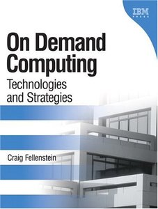 On Demand Computing: Technologies and Strategies-cover