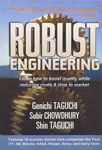 Robust Engineering: Learn How to Boost Quality While Reducing Costs & Time to Market-cover
