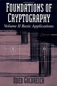 Foundations of Cryptography: Volume 2, Basic Applications (Hardcover)-cover