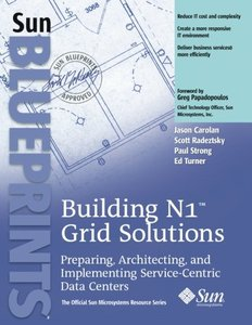 Building N1 Grid Solutions : Preparing, Architecting, and Implementing Service-Centric Data Centers-cover