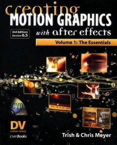 Creating Motion Graphics with After Effects, Vol. 1: The Essentials, 3/e-cover