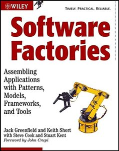Software Factories: Assembling Applications with Patterns, Models, Frameworks, and Tools (Paperback)-cover