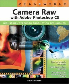 Real World Camera Raw with Adobe Photoshop CS (Paperback)-cover