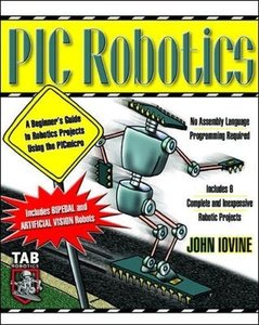 PIC Robotics: A Beginner's Guide to Robotics Projects Using the PIC Micro-cover
