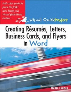 Creating Resumes, Letters, Business Cards, and Flyers in Word : Visual QuickProject Guide-cover