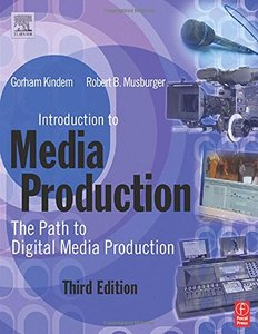 Introduction to Media Production : The Path to Digital Media Production, 3/e-cover