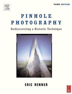 Pinhole Photography : Rediscovering a Historic Technique, 3/e-cover
