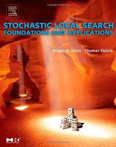 Stochastic Local Search : Foundations & Applications