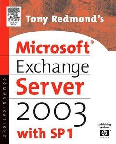 Tony Redmond's Microsoft Exchange Server 2003 : with SP1 (Paperback)
