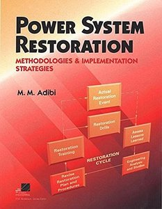 Power System Restoration: Methodologies And Implementation Strategies (a Selected Reprint Volume)