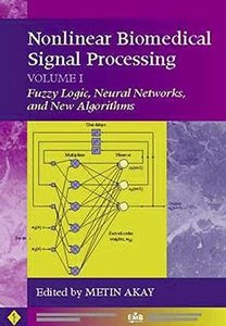 Nonlinear Biomedical Signal Processing, Volume I: Fuzzy Logic, Neural Networks, And New Algorithms-cover