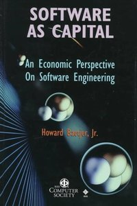 Software As Capital: An Economic Perspective On Software Engineering-cover