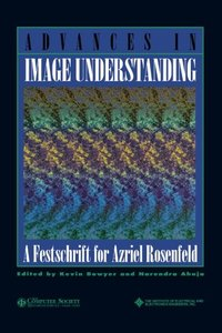 Advances In Image Understanding: A Festschrift For Azriel Rosenfeld-cover