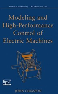 Modeling and High Performance Control of Electric Machines (Hardcover)-cover