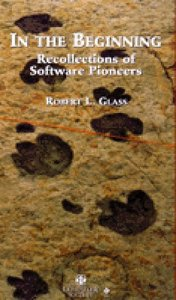 In The Beginning: Recollections Of Software Pioneers-cover