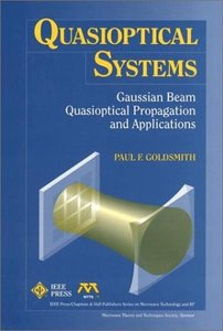 Quasioptical Systems: Gaussian Beam Quasioptical  Propogation And Applications-cover
