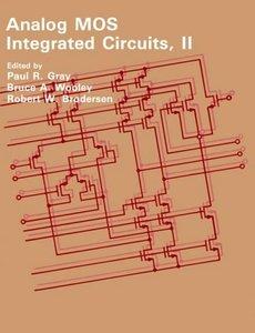 Analog Mos Integrated Circuits, Ii  (an Ieee Press Selected Rprint)