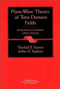 Plane-wave Theory Of Time-domain Fields: Near-field Scanning Applications-cover