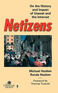 Netizens: On The History And Impact Of Usenet And The Internet-cover