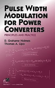 Pulse Width Modulation For Power Converters: Principles And Practice-cover