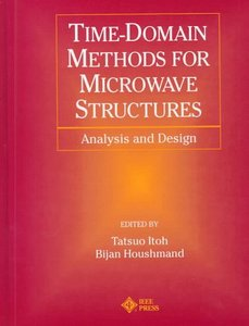 Time-domain Methods For Microwave Structures: Analysis And Design  (a Selected Reprint Volume)-cover