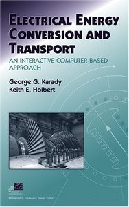 Electrical Energy Conversion and Transport: An Interactive Computer-Based Approach (Hardcover)-cover