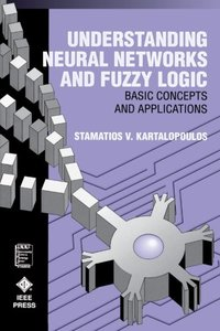 Understanding Neural Networks And Fuzzy Logic: Basic Concepts And Applications-cover