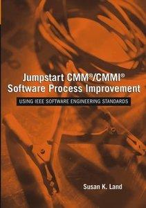 Jumpstart Cmm/cmmi Software Process Improvement:  Using Ieee Software Engineering-cover