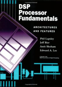 DSP Processor Fundamentals: Architectures And Features