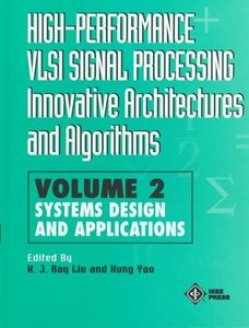 High-performance Vlsi Signal Processing: Innovative Architectures And Algorithms, Volume 2: Systems Design And Applications (a Selected Reprint Volume-cover