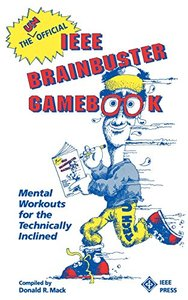The Unofficial Ieee Brainbuster Gamebook: Mental  Workouts For The Technically Inclined