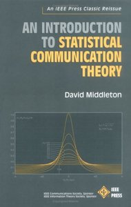 An Introduction To Statistical Communication Theory  (an Ieee Press Classic Reissue)-cover