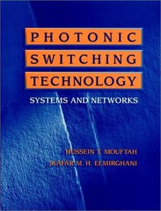 Photonic Switching Technology: Systems And Networks  (a Selected Reprint Volume)