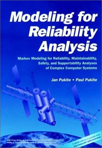 Modeling For Reliability Analysis: Markov Modeling For Reliability, Maintainability, Safety, And Supportability Analyses Of Complex Systems-cover