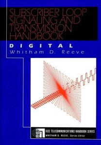Subscriber Loop Signaling And Transmission Handbook: Digital-cover