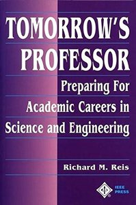 Tomorrow's Professor: Preparing For Careers In Science And Engineering-cover