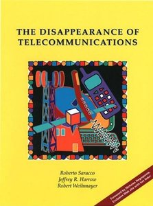 The Disappearance Of Telecommunications  (with Exclusive Web Site With Hot Links)-cover