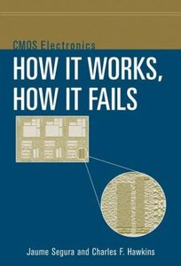 Cmos Electronics: How It Works, How It Fails-cover
