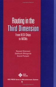 Routing In The Third Dimension: From Vlsi Chips To Mcms-cover