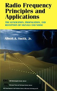 Radio Frequency Principles And Applications: The  Generation, Propagation, And Reception Of Signals And Noise-cover