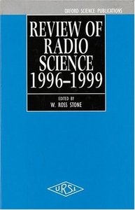 Review Of Radio Science 1996-1999 (includes A 'collected References' Cd-rom) (first Published For The Intern'l Union Of Radio Science By Oup, 1999)-cover