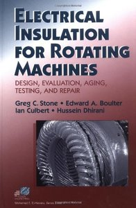 Electrical Insulation For Rotating Machines:design, Evaluation,aging, Testing, And Repair-cover