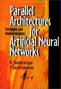 Parallel Architectures For Artificial Neural Networks: Paradigms And Implementations-cover