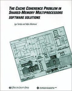 The Cache Coherence Problem In Shared-memory Multiprocessors: Software Solutions-cover