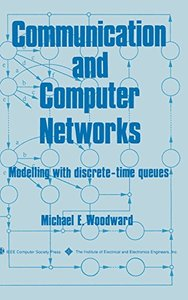 Communication And Computer Networks: Modelling With Discrete-time Queues-cover