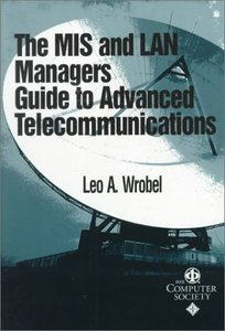 The Mis And Lan Manager's Guide To Advanced Telecommunications-cover