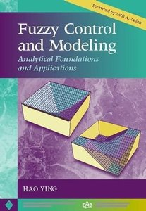 Fuzzy Control And Modeling: Analytical Foundations And Applications