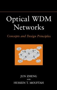 Optical WDM Networks: Concepts and Design Principles